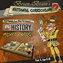 Brian Brain's National Curriculum KS2 Y5 History Mixed Topics (       UNABRIDGED) by Russell Webster Narrated by Brian Brain