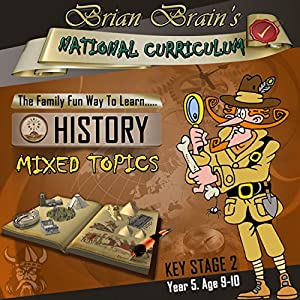 Brian Brain's National Curriculum KS2 Y5 History Mixed Topics Audiobook