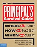 The Principal's Survival Guide: Where Do I Start? How Do I Succeed? When Do I Sleep?