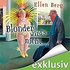 Blonder wird's nicht: (K)ein Friseur-Roman Hörbuch von Ellen Berg Gesprochen von: Tessa Mittelstaedt