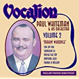 Volume 2 - Makin' Whoopeeby Paul Whiteman