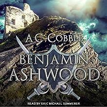 Benjamin Ashwood: Benjamin Ashwood Series, Book 1 Audiobook by AC Cobble Narrated by Eric Michael Summerer