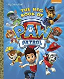 The Big Book of Paw Patrol (Paw Patrol) (a Big Golden Book)