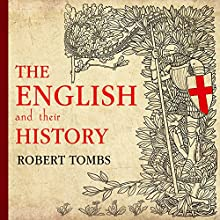 The English and Their History Audiobook by Robert Tombs Narrated by James Langton