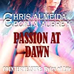 Passion at Dawn: Countermeasure: Bytes of Life, Book 4 | Cecilia Aubrey,Chris Almeida