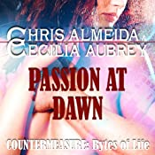 Passion at Dawn: Countermeasure: Bytes of Life, Book 4 | [Cecilia Aubrey, Chris Almeida]