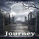 Journey: The Chaser Chronicles, Book 2 Audiobook by John C. Dalglish Narrated by James Killavey
