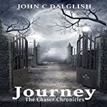 Journey: The Chaser Chronicles, Book 2 | John C. Dalglish