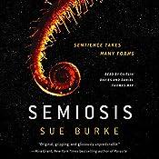 Semiosis: A Novel | [Sue Burke]
