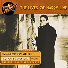 The Lives of Harry Lime, Volume 3 Radio/TV Program by Orson Welles Narrated by Orson Welles,  full cast
