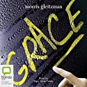 Grace (       UNABRIDGED) by Morris Gleitzman Narrated by Mary-Anne Fahey