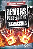 img - for Investigating Demons, Possessions, and Exorcisms (Unexplained Phenomena) book / textbook / text book