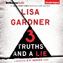 3 Truths and a Lie: A Detective D. D. Warren Story Audiobook by Lisa Gardner Narrated by Kirsten Potter