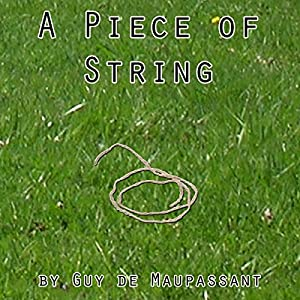 A Piece of String | [Guy de Maupassant]