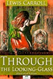 Through the Looking-Glass (Illustrated Edition) (English Edition)