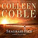 Seagrass Pier Audiobook by Colleen Coble Narrated by Devon O'Day
