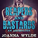 Reapers and Bastards: A Reapers MC Anthology: Reapers MC, Book 4.5 Audiobook by Joanna Wylde Narrated by Sean Crisden, Tatiana Sokolov