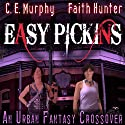 Easy Pickings: A Jane Yellowrock/Walker Papers Crossover (       UNABRIDGED) by Faith Hunter, C. E. Murphy Narrated by Khristine Hvam, Gabra Zackman