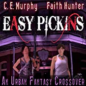 Easy Pickings: A Jane Yellowrock/Walker Papers Crossover | Faith Hunter, C. E. Murphy