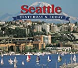 Image of Yesterday and Today: Seattle (Yesterday & Today)