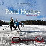 Pond Hockey: Frozen Moments