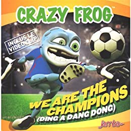 We Are the Champions (Ding a Dang Dong)