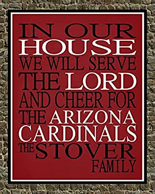 In Our House We Will Serve The Lord And Cheer for The Arizona Cardinals Personalized Family Name Christian Print - Perfect Gift, football sports wall art - multiple sizes
