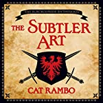 The Subtler Art | Cat Rambo