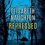 Repressed: Deadly Secrets, Book 1 | Elisabeth Naughton