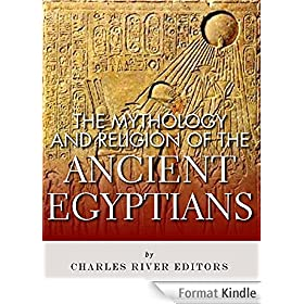 The Mythology and Religion of the Ancient Egyptians (English Edition)