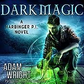 Dark Magic: Harbinger P.I., Book 3 | Adam J Wright