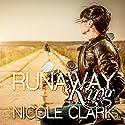 Runaway King: Runaway Series Book 1 Audiobook by Nicole Clark Narrated by Robert Coltrane, Rita Rush