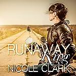 Runaway King: Runaway Series Book 1 | Nicole Clark