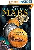 Imagining Mars: A Literary History (Early Classics of Science Fiction)
