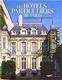 echange, troc Alexandre Gady - Les hôtels particuliers de Paris : Du Moyen-Age à la Belle Epoque