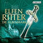 Die Albenmark (Elfenritter 2) | Bernhard Hennen