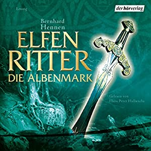 Die Albenmark (Elfenritter 2) Hörbuch