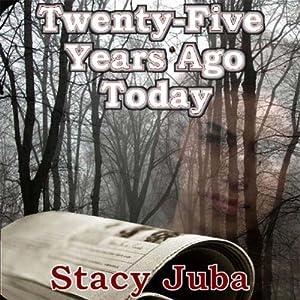 Twenty-Five Years Ago Today Audiobook