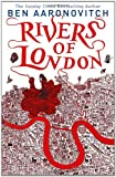 Ben Aaronovitch Rivers of London (Rivers of London 1)