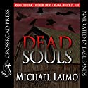 Dead Souls Audiobook by Michael Laimo Narrated by Basil Sands