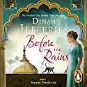Before the Rains Audiobook by Dinah Jefferies Narrated by Naomi Frederick