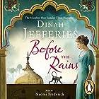 Before the Rains Hörbuch von Dinah Jefferies Gesprochen von: Naomi Frederick
