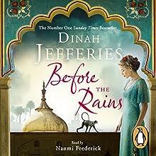 Before the Rains | Livre audio Auteur(s) : Dinah Jefferies Narrateur(s) : Naomi Frederick