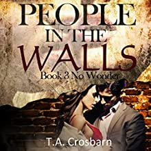 People in the Walls: People in the Walls, Book 3 (       UNABRIDGED) by T. A. Crosbarn Narrated by Duane Berg