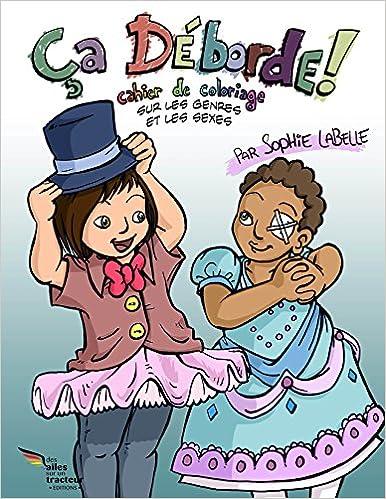 Ça déborde ! Cahier de coloriage sur les genres et les sexes