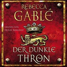 Der dunkle Thron (Waringham-Saga 4) Hörbuch von Rebecca Gablé Gesprochen von: Detlef Bierstedt
