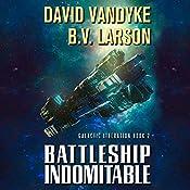 Battleship Indomitable: Galactic Liberation, Book 2 | B. V. Larson, David VanDyke