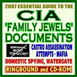 echange, troc Central Intelligence Agency (CIA) - 2007 Essential Guide to the CIA Family Jewels - Previously Classified Papers on Attempted Castro Assassination, Mafia, Watergat