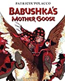 Babushka's Mother Goose (0399227474) by Polacco, Patricia
