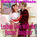 Lesbian Love with the Boss' Daughter | Gabriella Vitale